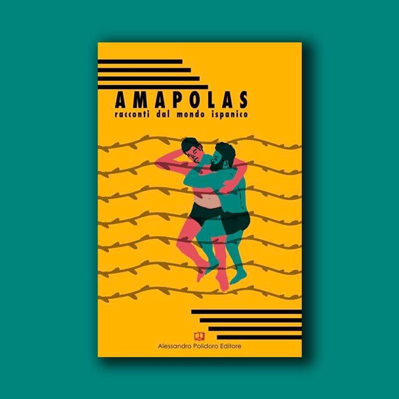 Amapolas. Racconti dal mondo ispanico
