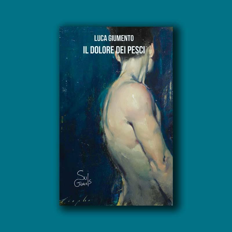 Il-dolore-dei-pesci-Luca-Giumento-suigeneris